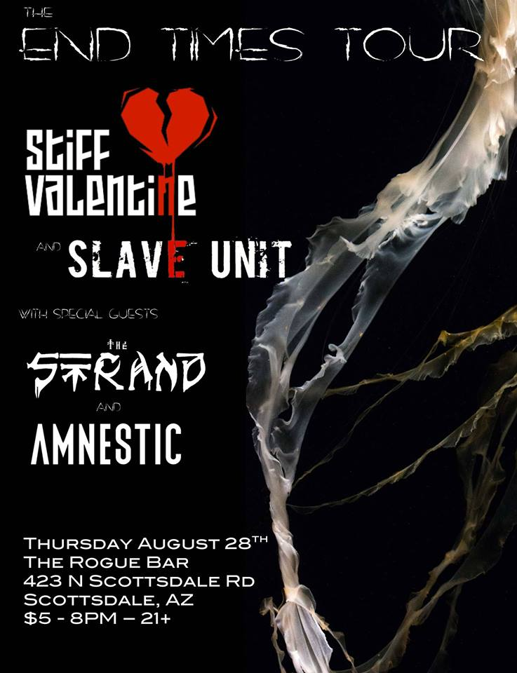 The Strand supporting Slave Unit and Stiff Valentine in AZ!